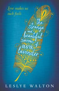 Strange and Beautiful Sorrows of Ava Lavender