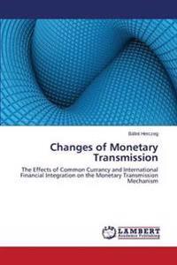 Changes of Monetary Transmission