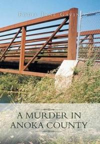 A Murder in Anoka County