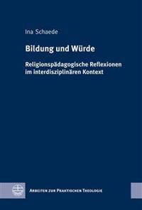 Bildung Und Wurde: Religionspadagogische Reflexionen Im Interdisziplinaren Kontext