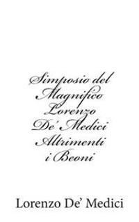 Simposio del Magnifico Lorenzo de' Medici Altrimenti I Beoni