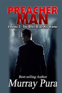 Preacher Man Volume 2 the Devil & All His Works