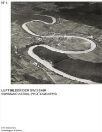 Swissair Luftbilder 4 / Swissair Aerial Photographs 4