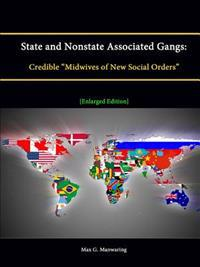 "State and Nonstate Associated Gangs: Credible ""Midwives of New Social Orders"" [Enlarged Edition]"