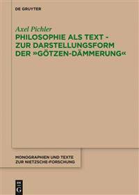 """Philosophie ALS Text - Zur Darstellungsform Der """"götzen-Dämmerung"""""""