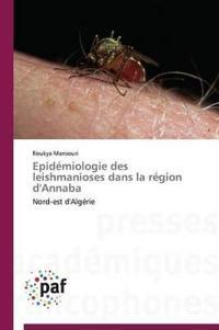 Epid�miologie Des Leishmanioses Dans La R�gion d'Annaba