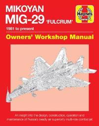 Mikoyan MIG-29 'Fulcrum' Manual: 1981 to Present