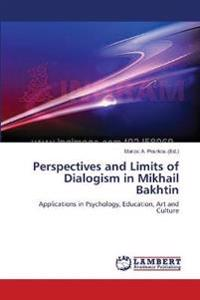 Perspectives and Limits of Dialogism in Mikhail Bakhtin
