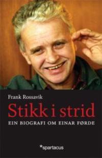 Stikk i strid; ein biografi om Einar Førde - Frank Rossavik pdf epub