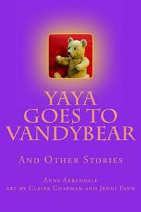 Yaya Goes to Vandybear: The Story of a Bear, and How She Grew