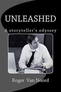 Unleashed: A Storyteller's Odyssey