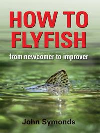 How to Flyfish: From Newcomer to Improver