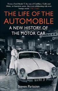 Life of the automobile - a new history of the motor car
