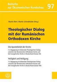 Heiligkeit Und Heiligung: Theologischer Dialog Mit Der Rumanisch-Orthodoxen Kirche