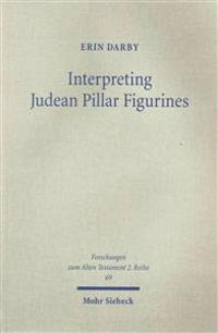 Interpreting Judean Pillar Figurines: Gender and Empire in Judean Apotropaic Ritual