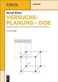 Versuchsplanung - Doe: Einführung in Die Taguchi/Shainin-Methodik