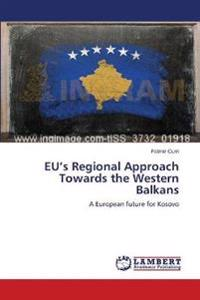 Eu's Regional Approach Towards the Western Balkans