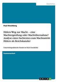 Hitlers Weg Zur Macht - Eine Machtergreifung Oder Machtubernahme? Analyse Eines Sachtextes Zum Machtantritt Hitlers ALS Reichskanzler
