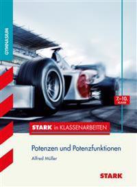 Stark in Klassenarbeiten - Mathematik Potenzen und Potenzfunktionen 7.-10. Klasse Gymnasium
