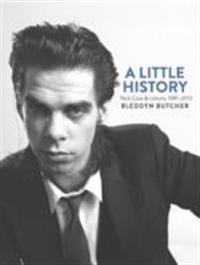 Little history - photographs of nick cave and cohorts 1981 - 2013