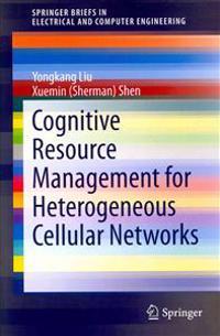 Cognitive Resource Management for Heterogeneous Cellular Networks