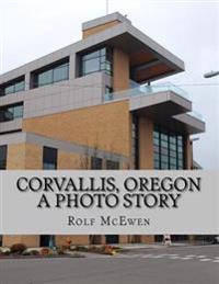 Corvallis, Oregon -- A Photo Story