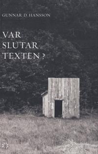 Var slutar texten? : tre essäer, ett brev, sex nedslag i 1800-talet