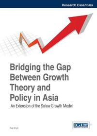 Bridging the Gap Between Growth Theory and Policy in Asia