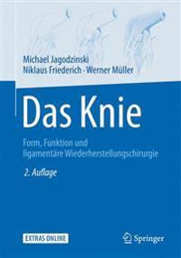 Das Knie: Form, Funktion Und Ligamentäre Wiederherstellungschirurgie