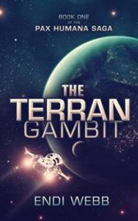 The Terran Gambit (Episode #1 of the Pax Humana Saga)