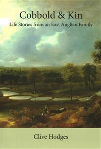 Cobbold and Kin: Life Stories from an East Anglian Family