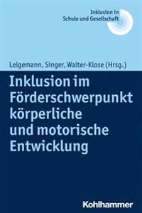 Inklusion Im Forderschwerpunkt Korperliche Und Motorische Entwicklung