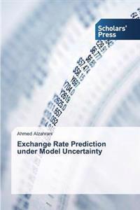 Exchange Rate Prediction Under Model Uncertainty