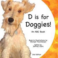 D Is for Doggies!: An ABC Book