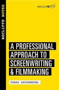 Rocliffe Notes: A Professional Approach to Screenwriting & Filmmaking