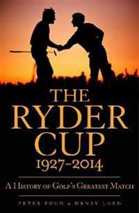 The Ryder Cup 1927-2014