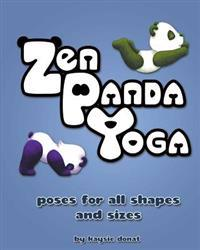 Zen Panda Yoga: Poses for All Shapes and Sizes