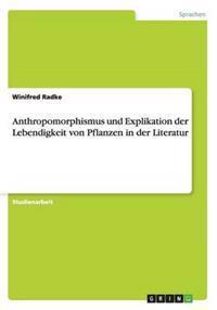 Anthropomorphismus Und Explikation Der Lebendigkeit Von Pflanzen in Der Literatur