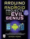 Arduino + Android Projects for the Evil Genius