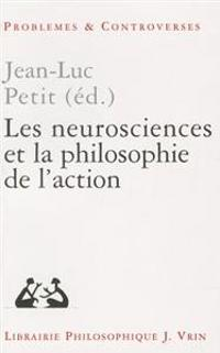 Les Neurosciences Et La Philosophie de L'Action