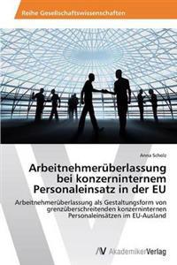 Arbeitnehmeruberlassung Bei Konzerninternem Personaleinsatz in Der Eu