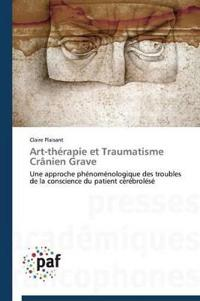 Art-Therapie Et Traumatisme Cranien Grave