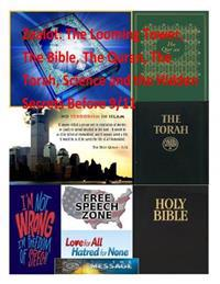 Zealot: The Looming Tower, the Bible, the Quran, the Torah, Science and the Hidden Secrets Before 9/11