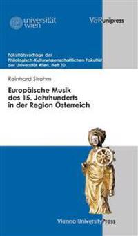 Europaische Musik Des 15. Jahrhunderts in Der Region Osterreich