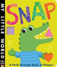 Snap: A Peek-Through Book of Shapes