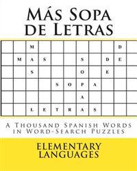 Más Sopa de Letras: A Thousand Spanish Words in Word-Search Puzzles