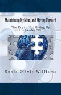 Maintaining My Mind, and Moving Forward: Book 2