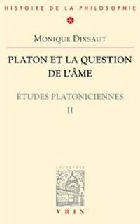 Platon Et La Question de L'Ame: Etudes Platoniciennes II