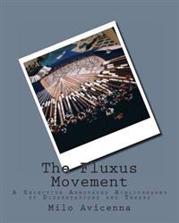 The Fluxus Movement: A Selective Annotated Bibliography of Dissertations and Theses