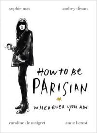 How to be parisian - wherever you are
